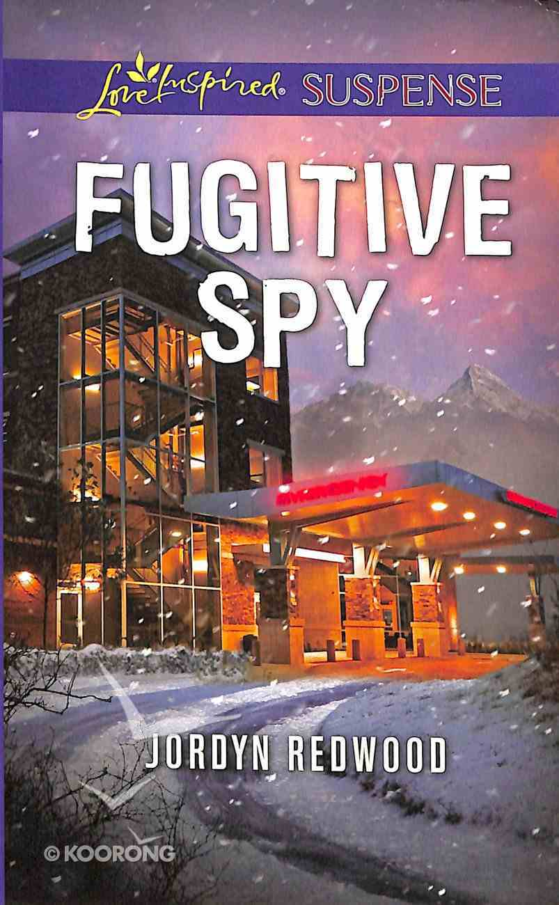 Fugitive Spy (Love Inspired Suspense Series) Mass Market