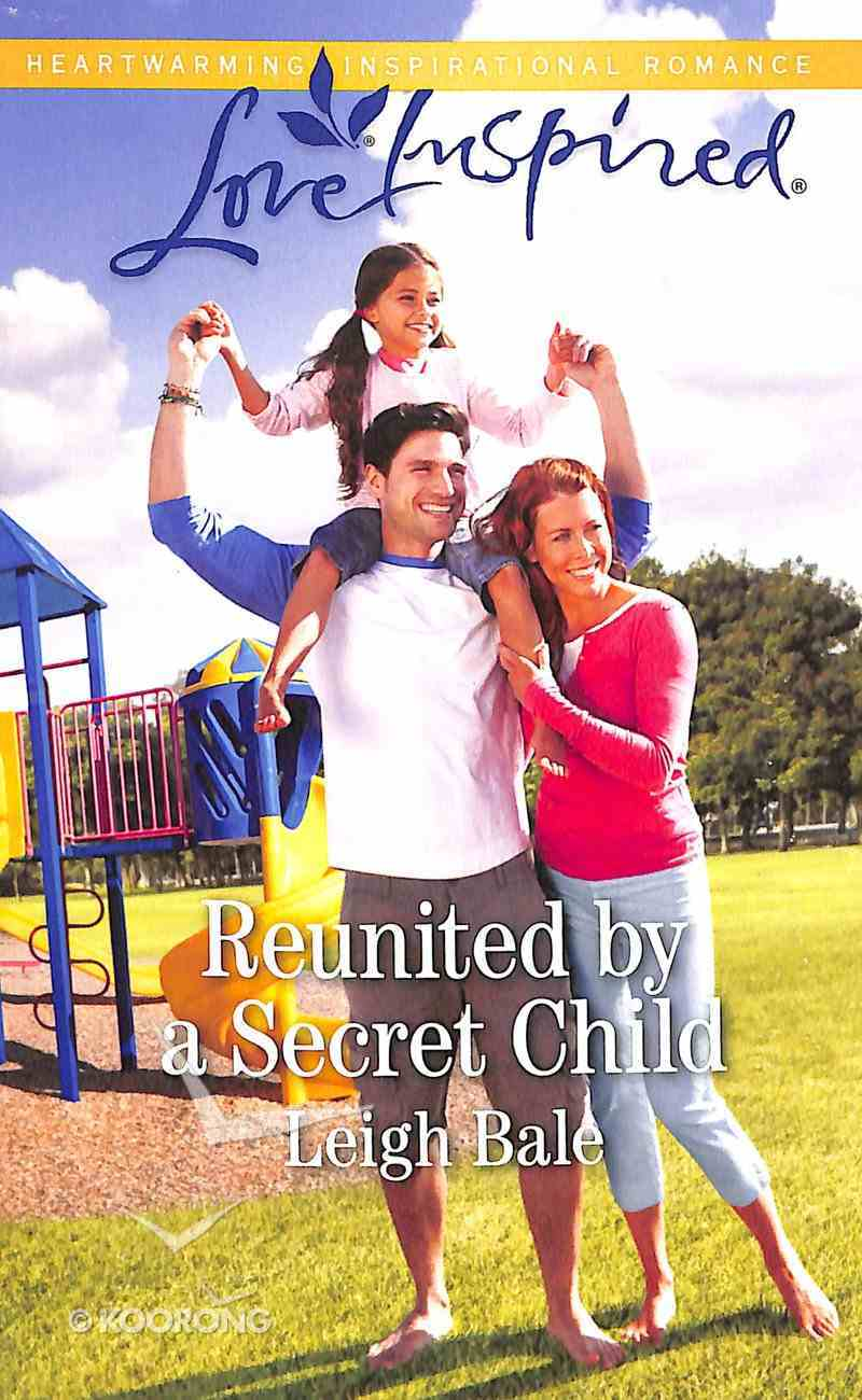 Reunited By a Secret Child (Love Inspired Series) Mass Market