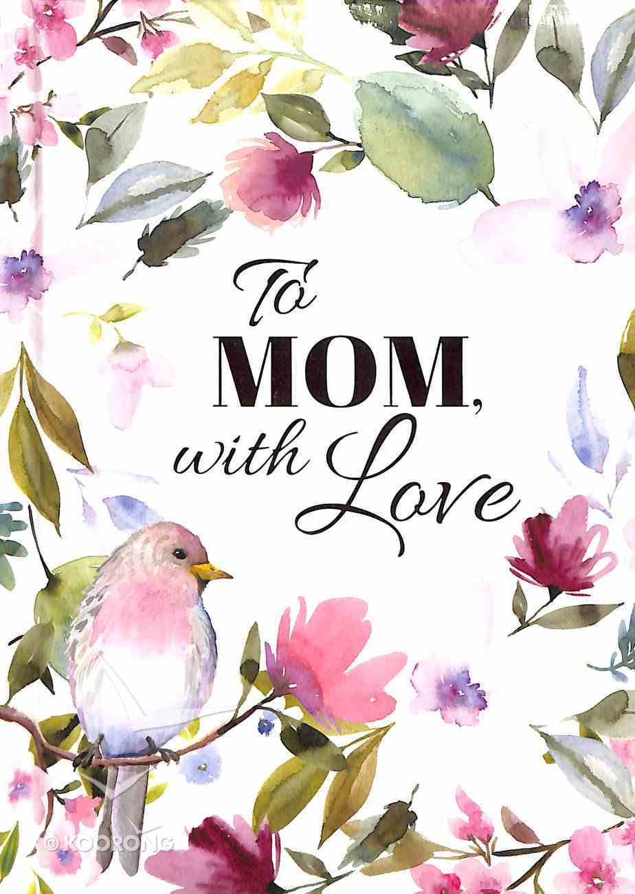 To Mom With Love Hardback