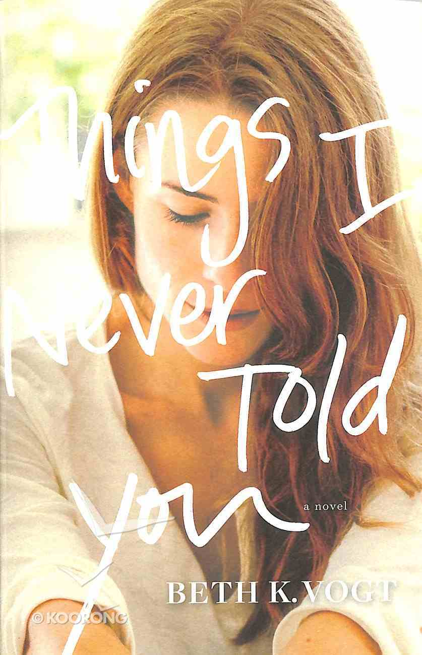 Things I Never Told You Paperback