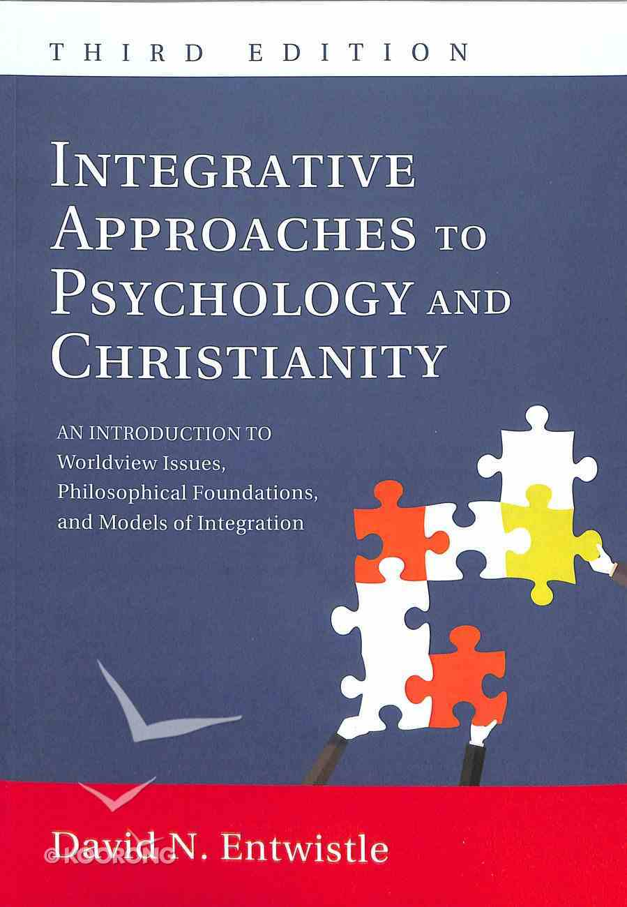 Integrative Approaches to Psychology and Christianity: An Introduction to Worldview Issues, Philosophical Foundations & Models of Integration (3rd Edition) Paperback