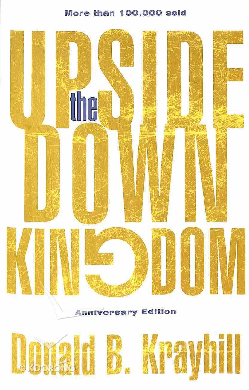 The Upside-Down Kingdom: (Anniversary Edition) Paperback