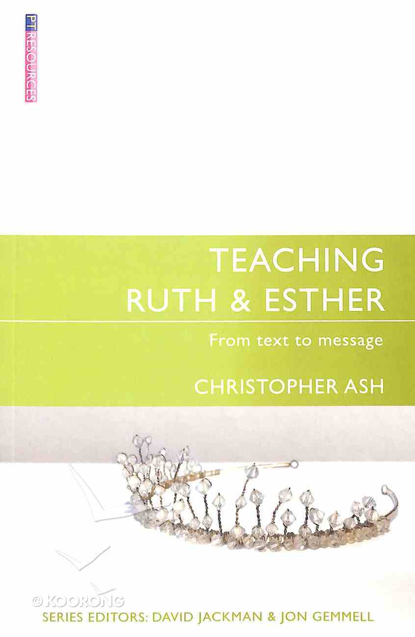 """Teaching Ruth & Esther (Proclamation Trust's """"Preaching The Bible"""" Series) Paperback"""