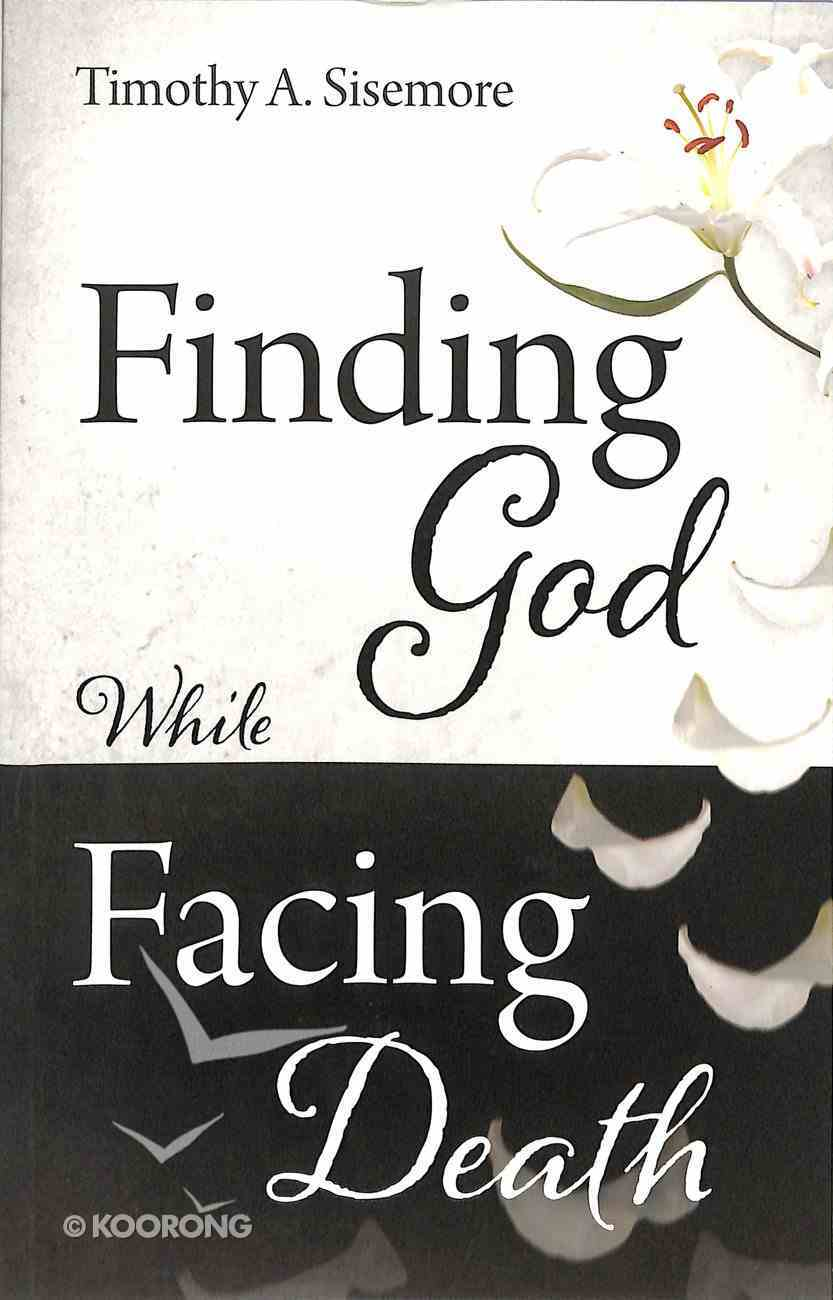 Finding God While Facing Death Paperback