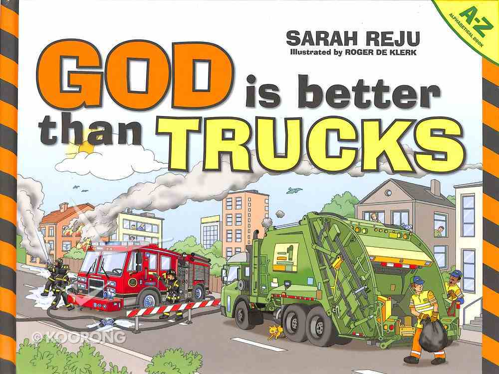 God is Better Than Trucks: A-Z Hardback