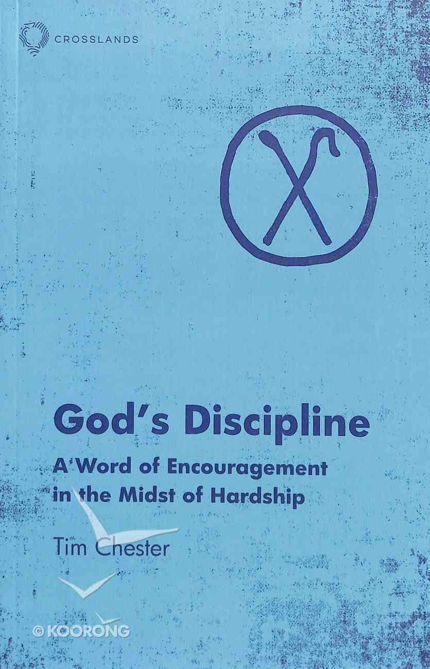 God's Discipline: A Word of Encouragement in the Midst of Hardship Paperback