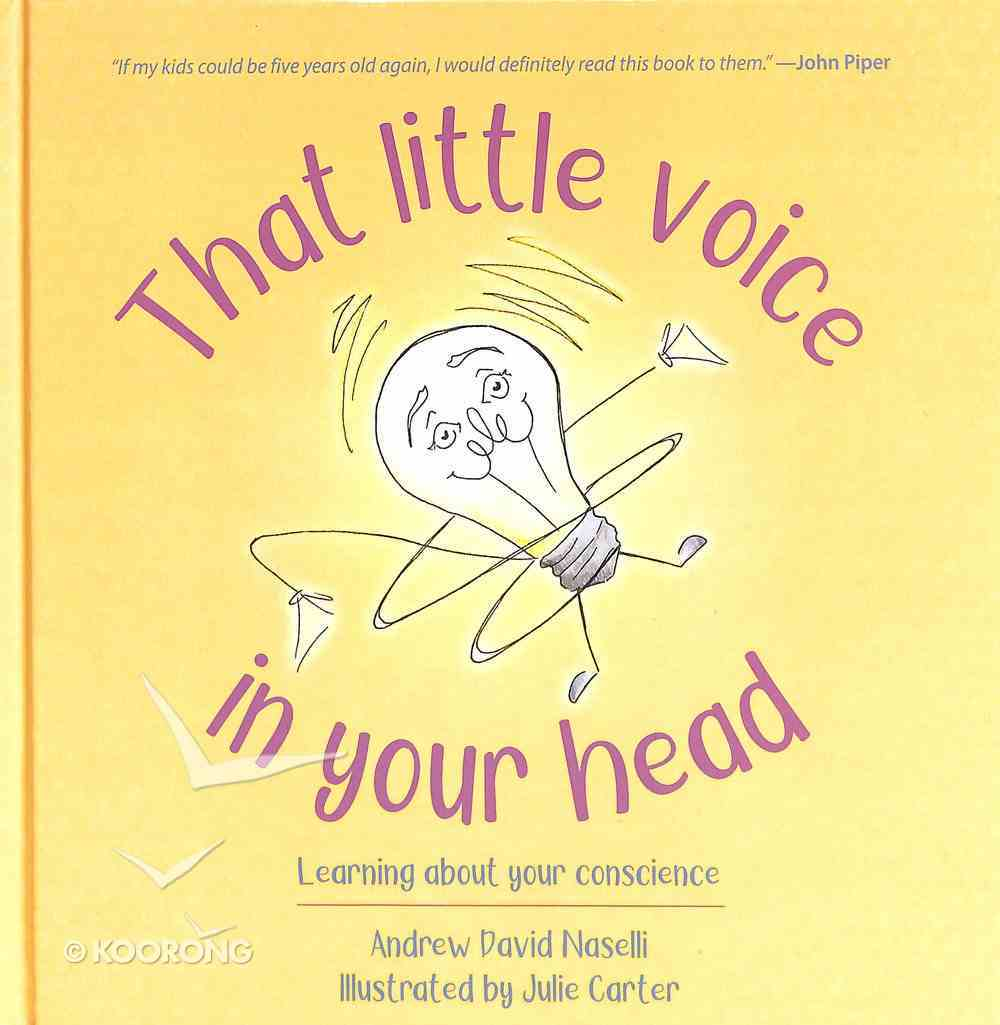 That Little Voice in My Head: Learning About Your Conscience Hardback