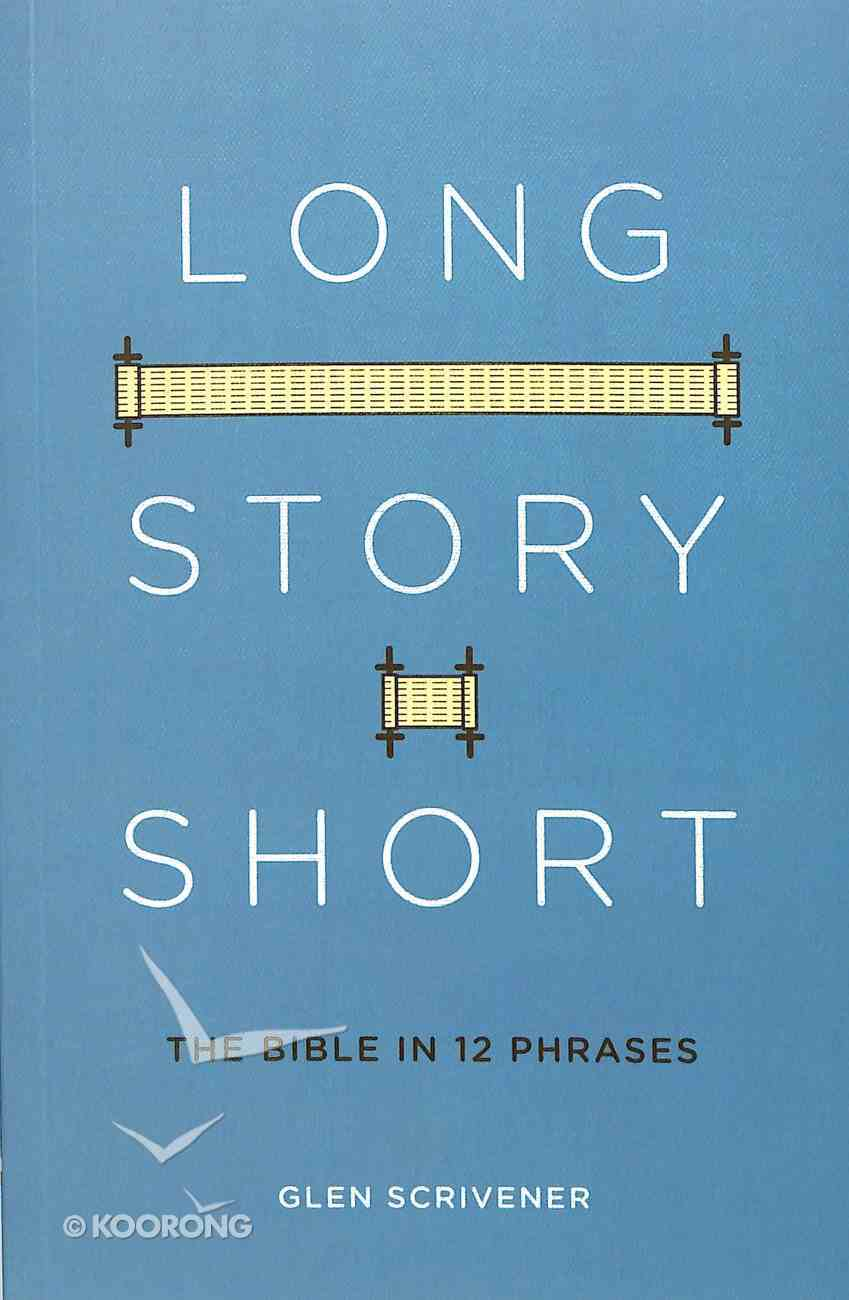 Long Story Short: The Bible in 12 Famous Phrases Paperback