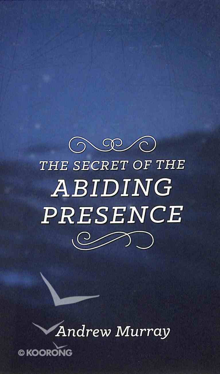 The Secret of the Abiding Presence (The Secret Series) Paperback