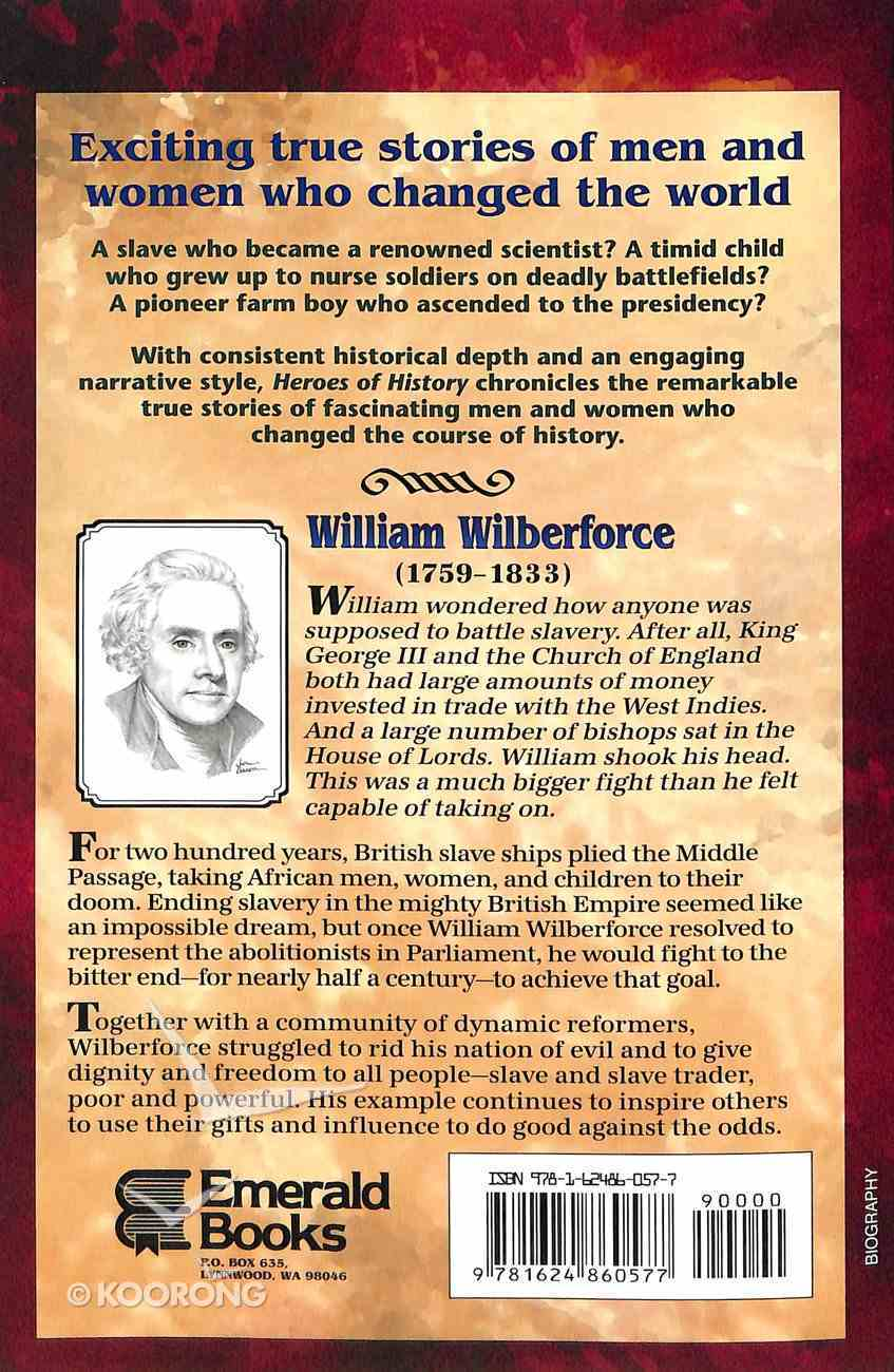 William Wilberforce: Take Up the Fight (Heroes Of History Series) Paperback