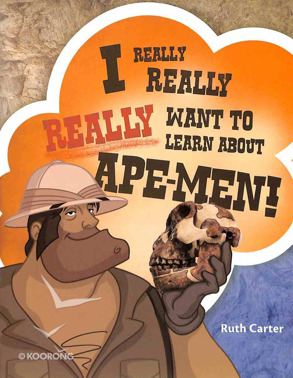 Want to Learn About Ape-Men (#02 in I Really, Really, Really Series) Paperback