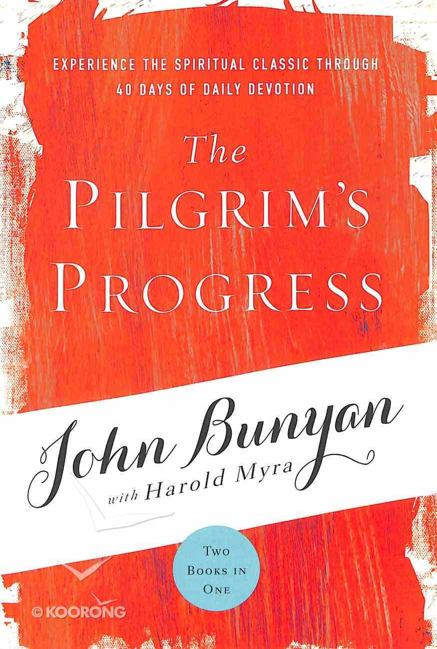 The Pilgrim's Progress: Experience the Spiritual Classic Through 40 Days of Daily Devotions Paperback