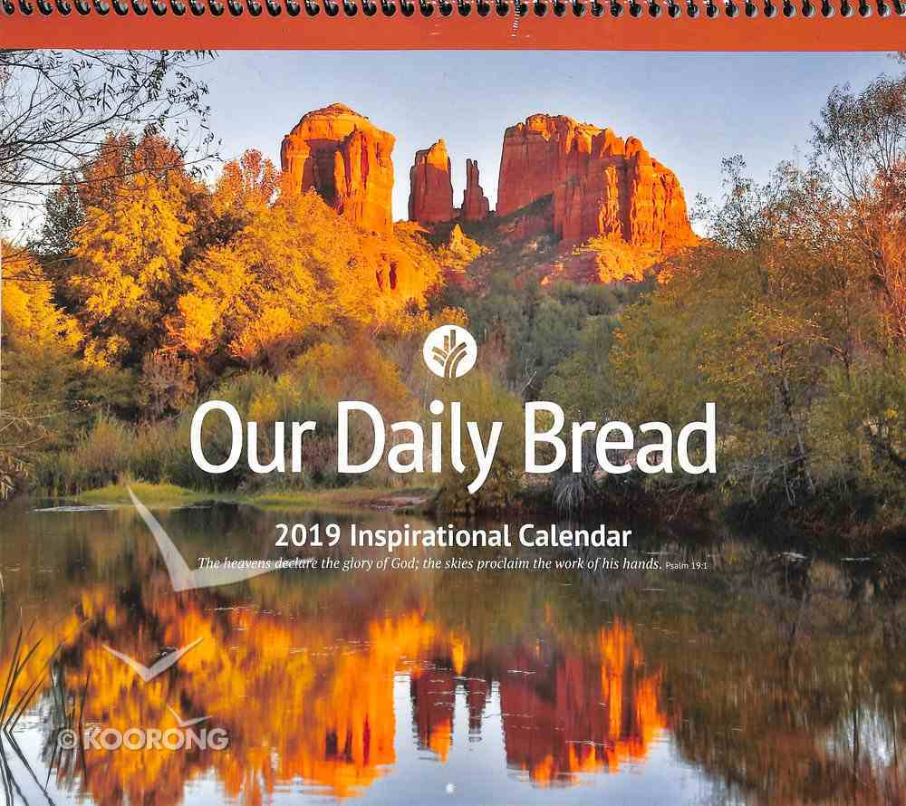 2019 Inspirational Wall Calendar: Our Daily Bread (Our Daily Bread Series) Spiral