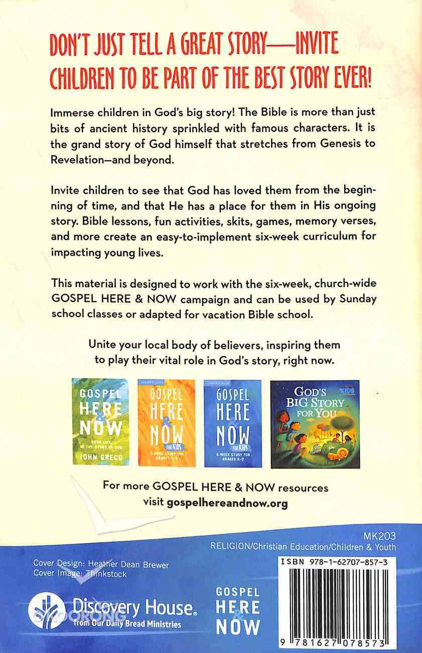 Gospel Here and Now For Kids: 6-Week Curriculum For Grades K-2 Paperback