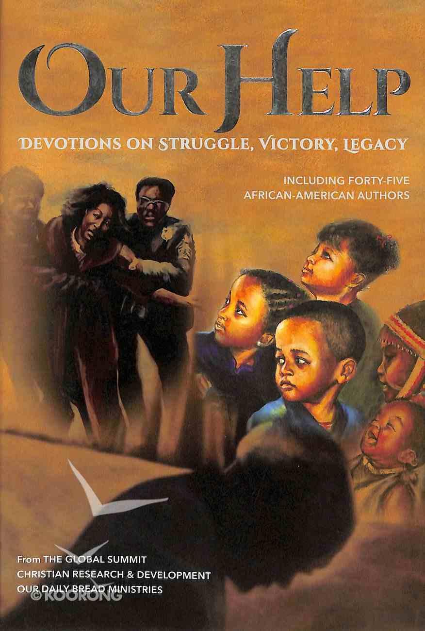 Our Help: Devotions on Struggle, Victory, Legacy Hardback