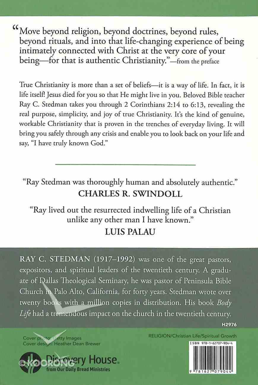 Authentic Christianity: Trading Religion and Rules For True Faith Paperback