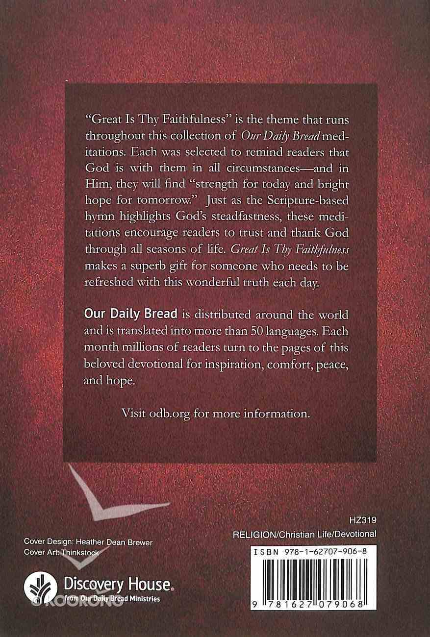 Great is Thy Faithfulness: 365 Devotions From Our Daily Bread Ministries Paperback