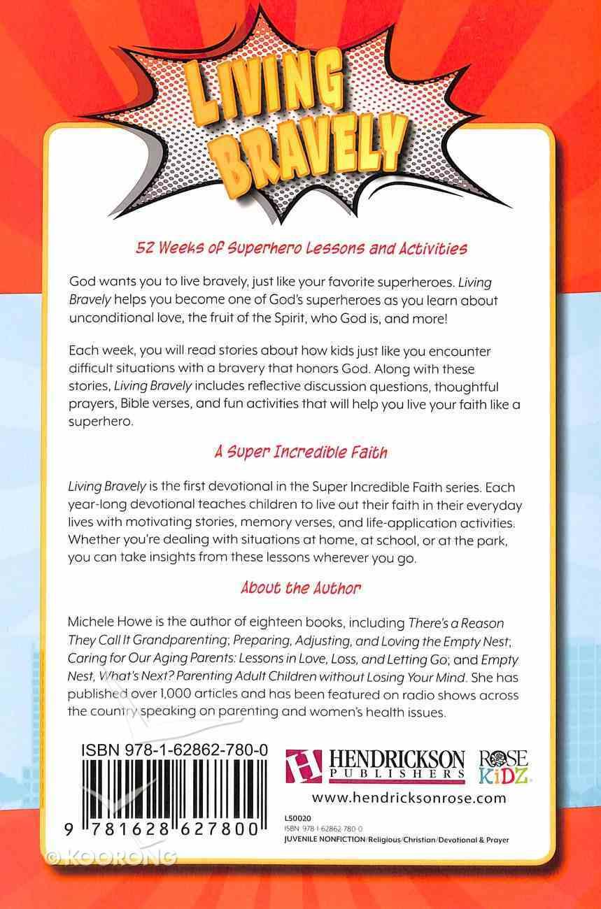 Living Bravely: Super Incredible Faith Devotional Paperback
