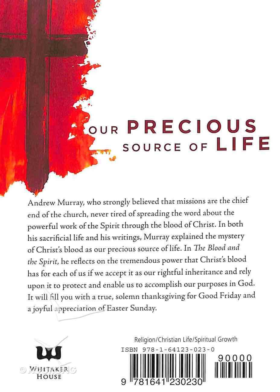The Blood and the Spirit: Our Precious Source of Life Paperback