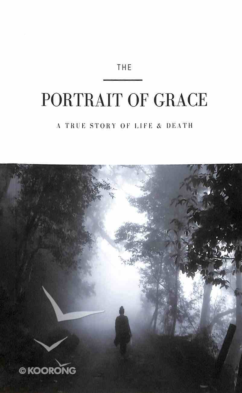 The Portrait of Grace: A True Story of Life & Death Paperback