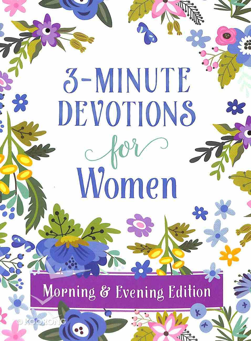 For Women Morning and Evening Edition (3 Minute Devotions Series) Paperback