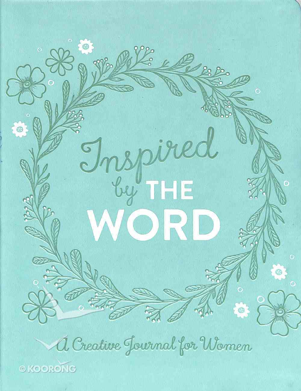 Inspired By the Word: A Creative Journal For Women Paperback
