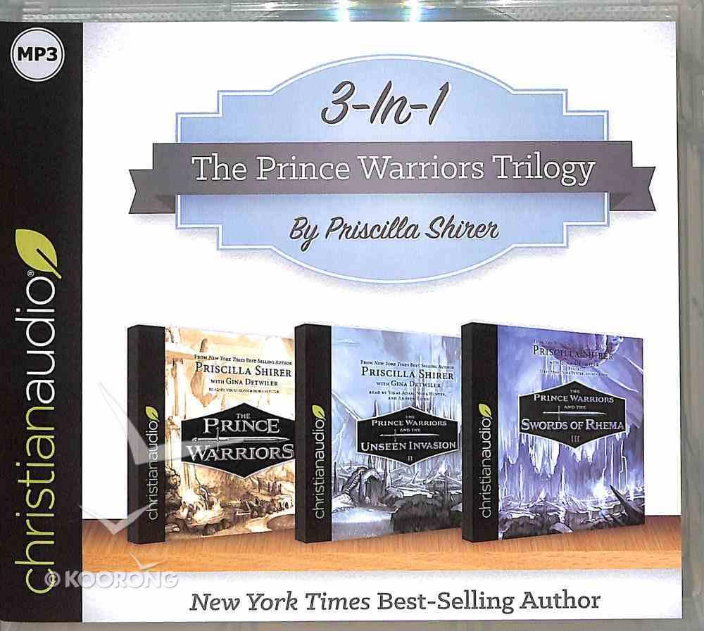 The Prince Warriors; the Prince Warriors and the Unseen Invasion; the Prince Warriors and the Swords of Rhema (The Prince Warriors Audio Series) CD