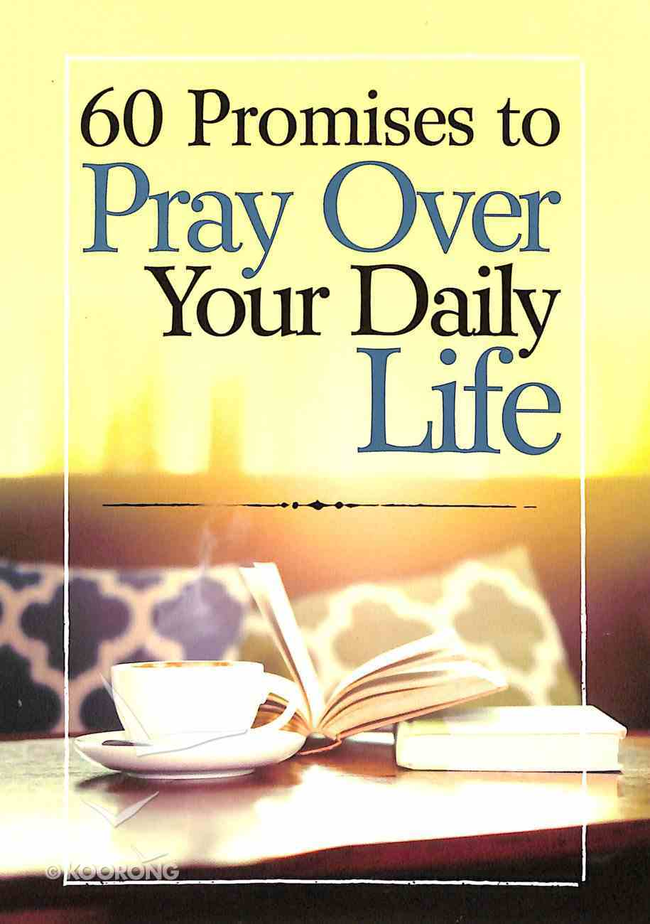 60 Promises to Pray Over Your Daily Life Paperback