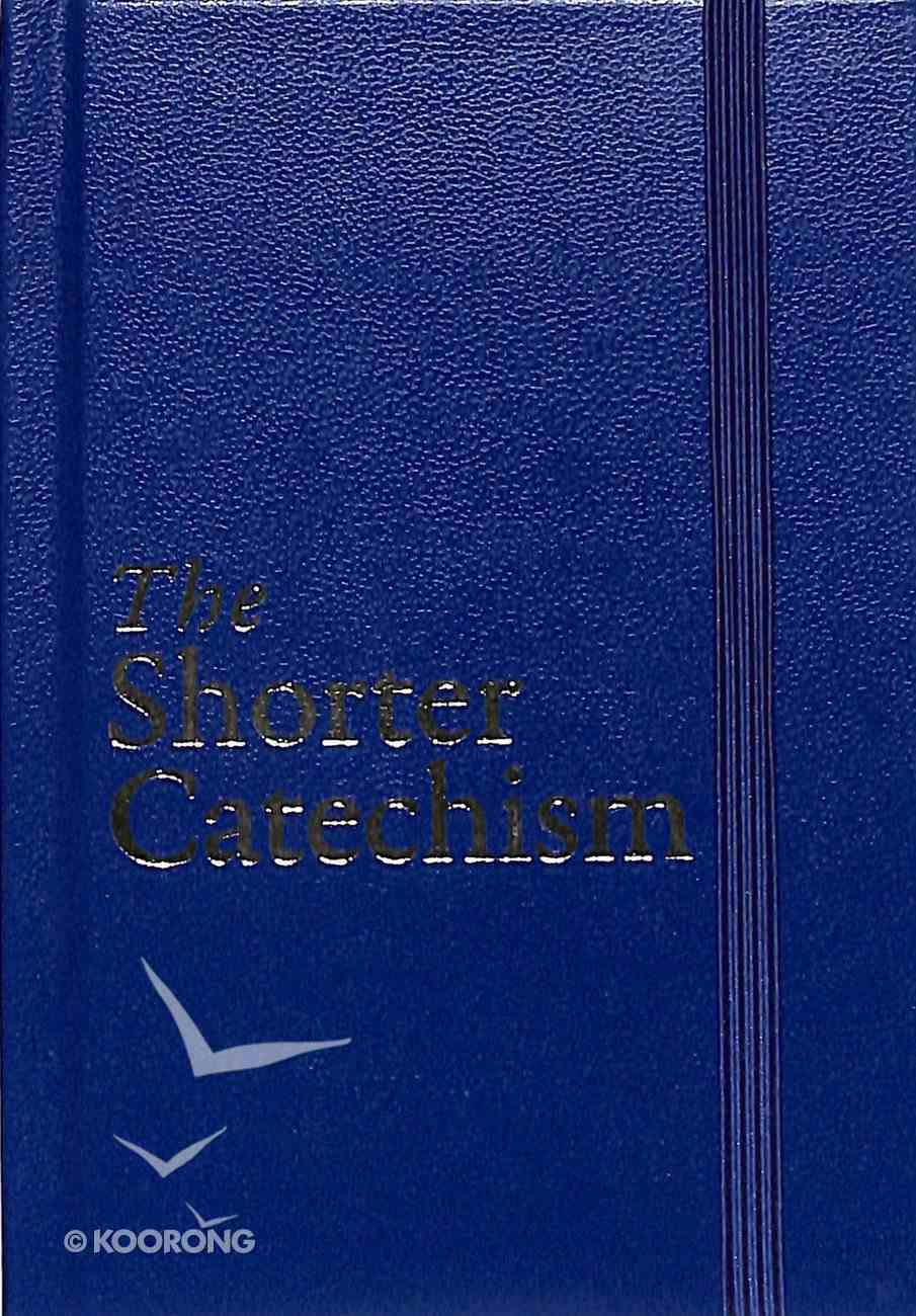 The Shorter Catechism Hardback