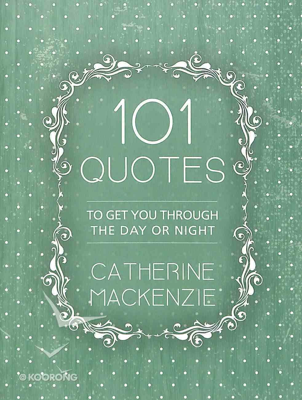 101 Quotes: To Get You Through the Day Or Night Paperback