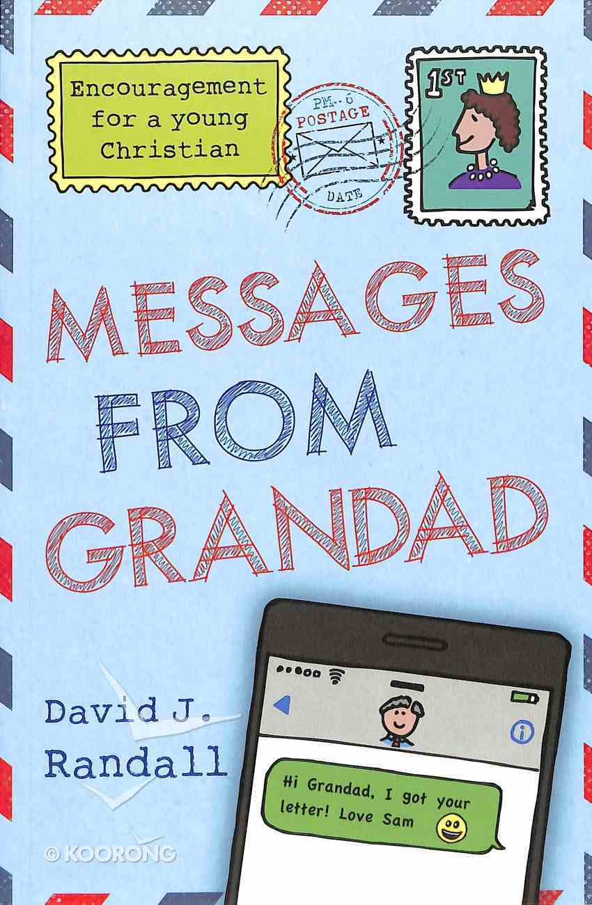 Messages From Grandad: Encouragement For a Young Christian Paperback