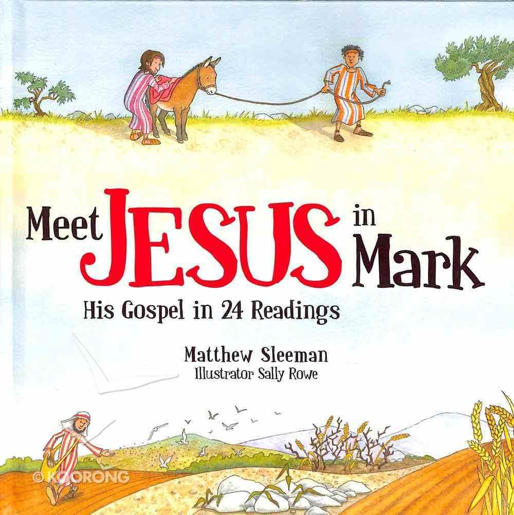 Meet Jesus in Mark: His Gospel in 24 Readings Hardback