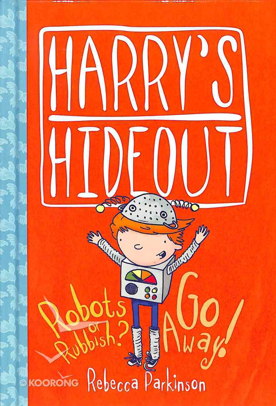 Robots Or Rubbish? & Go Away (Harry's Hideout Series) Paperback