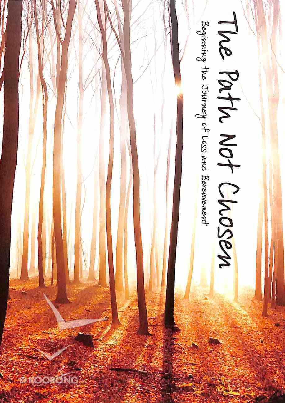 The Path Not Chosen: Beginning the Journey of Loss and Bereavement Booklet