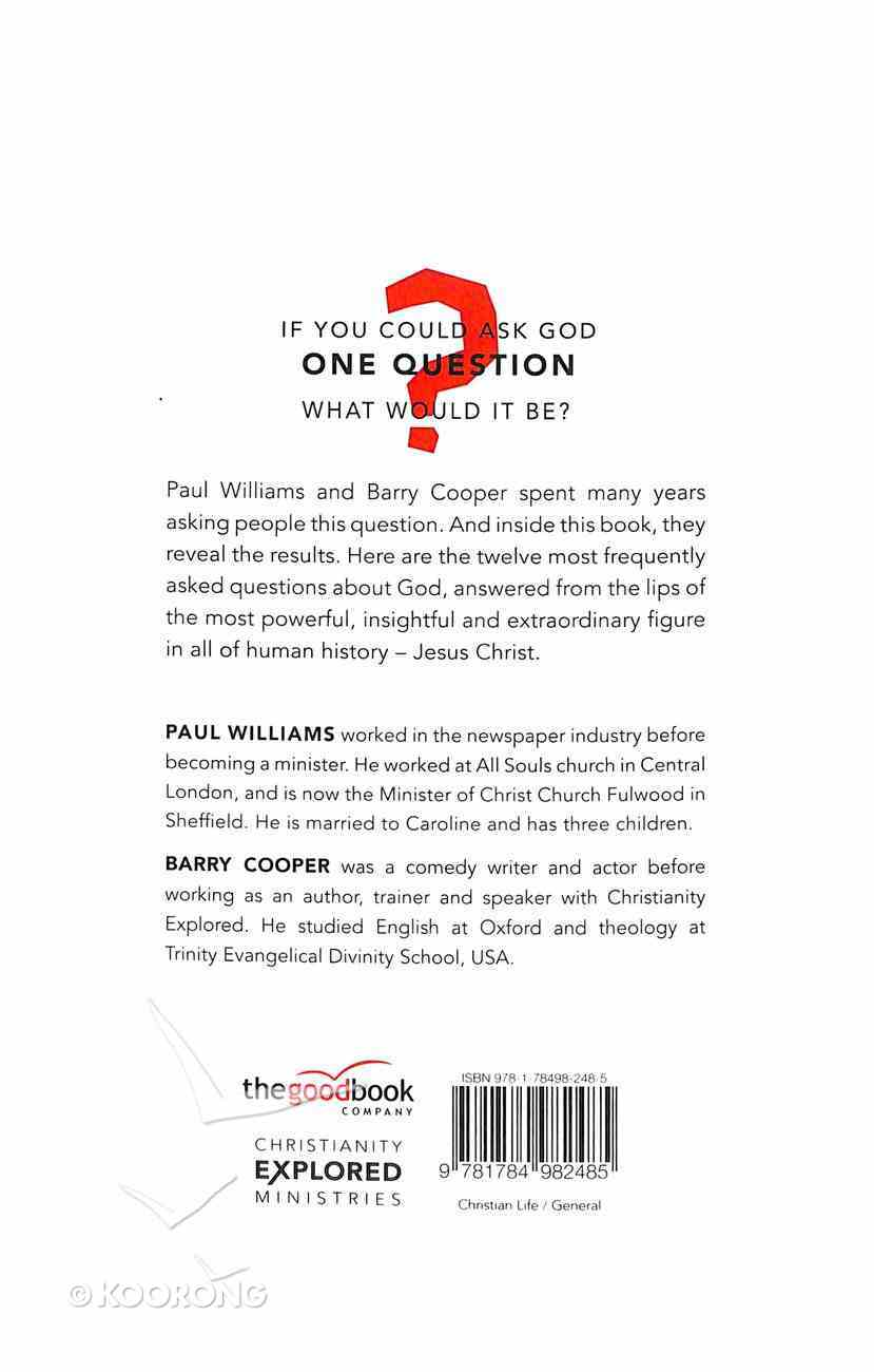 Christianity Explored: If You Could Ask God One Question Paperback
