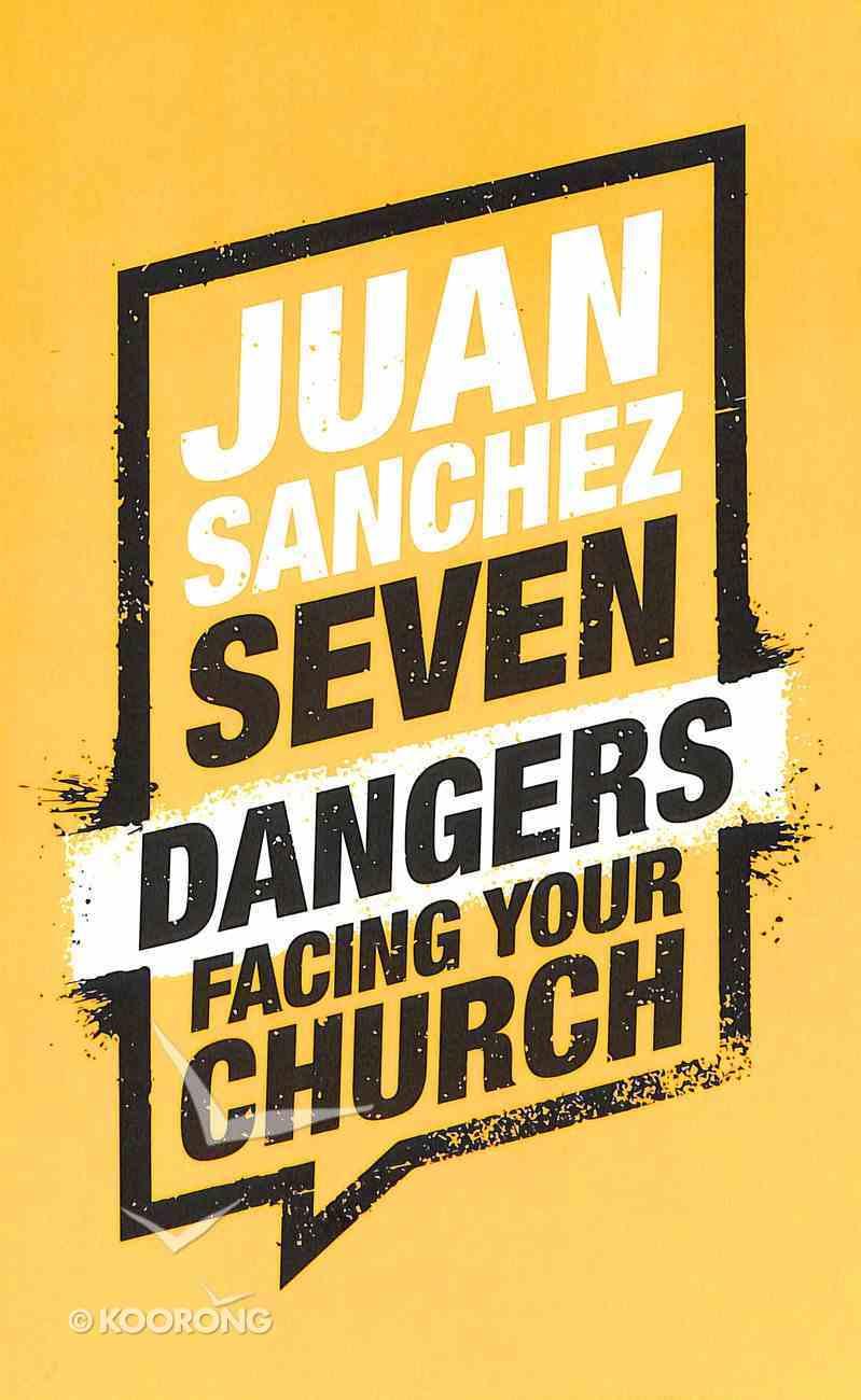 7 Dangers Facing Your Church Paperback