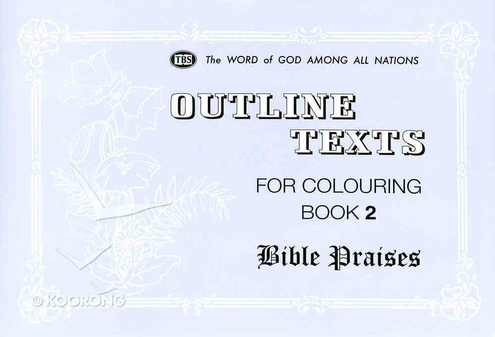 Bible Praises Colouring Book (#02 in Outline Texts For Colouring Series) Paperback