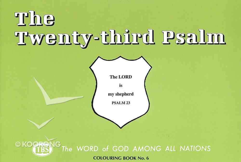 The Twenty-Third Psalm Colouring Book (#06 in Outline Texts For Colouring Series) Paperback