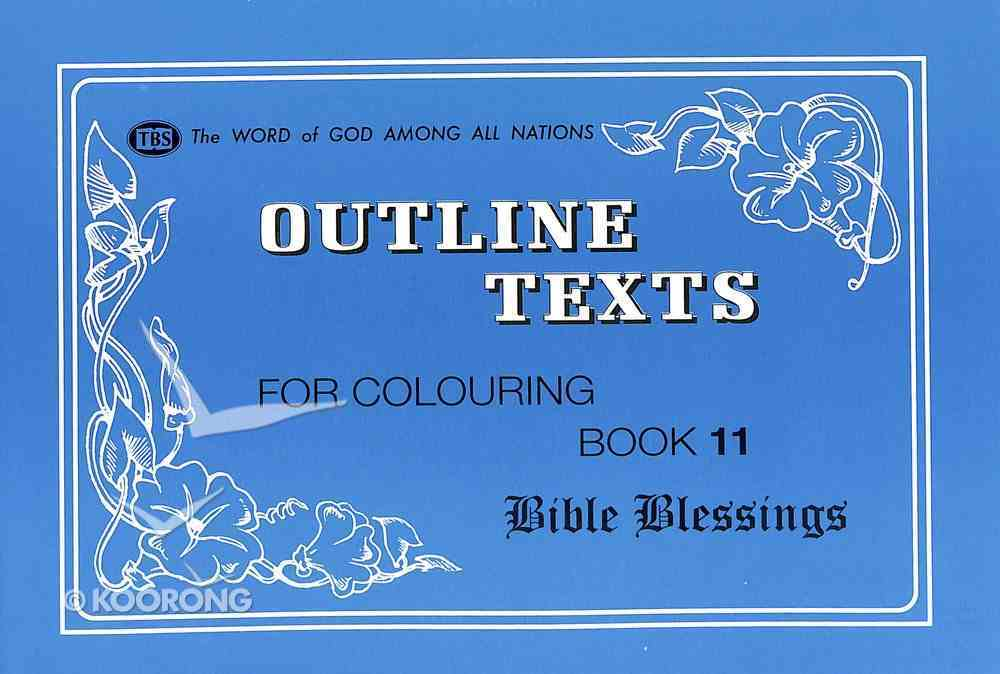 Bible Blessings Colouring Book (#11 in Outline Texts For Colouring Series) Paperback