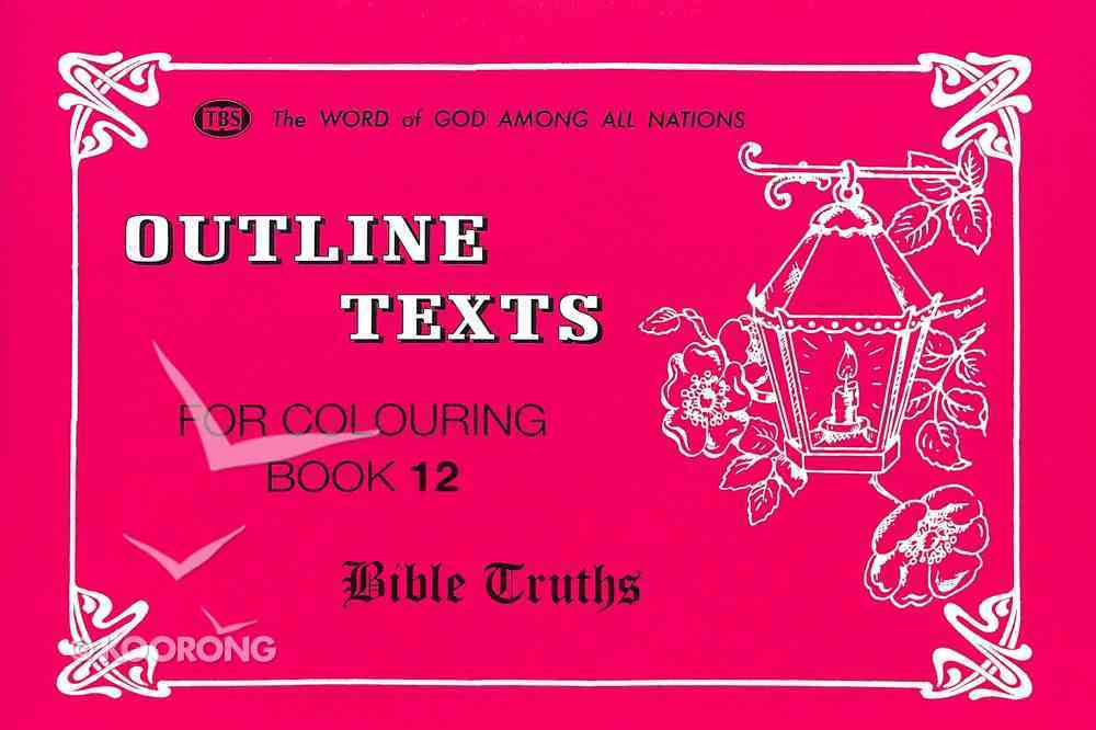 Bible Truths Colouring Book (#12 in Outline Texts For Colouring Series) Paperback