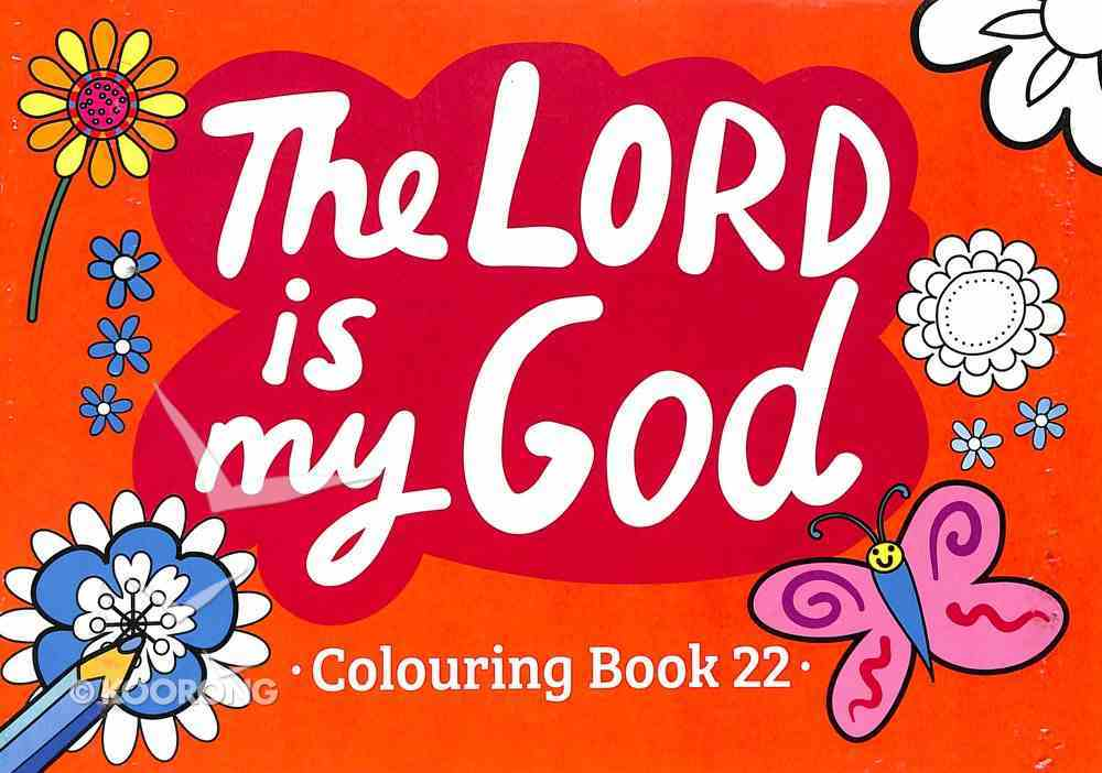 The Lord is My God (#22 in Outline Texts For Colouring Series) Paperback
