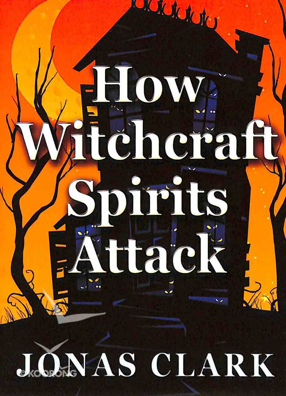 How Witchcraft Spirits Attack Paperback