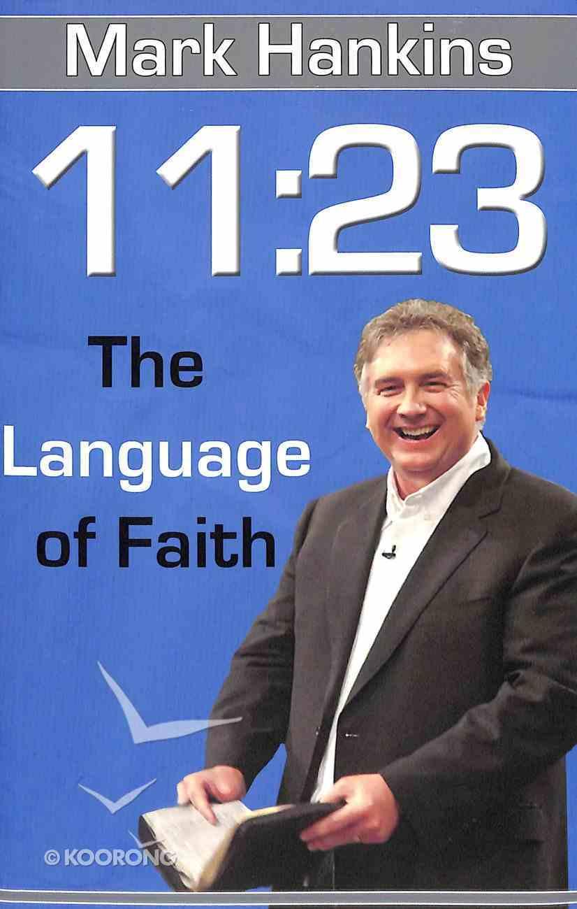 11: 23  The Language of Faith Paperback