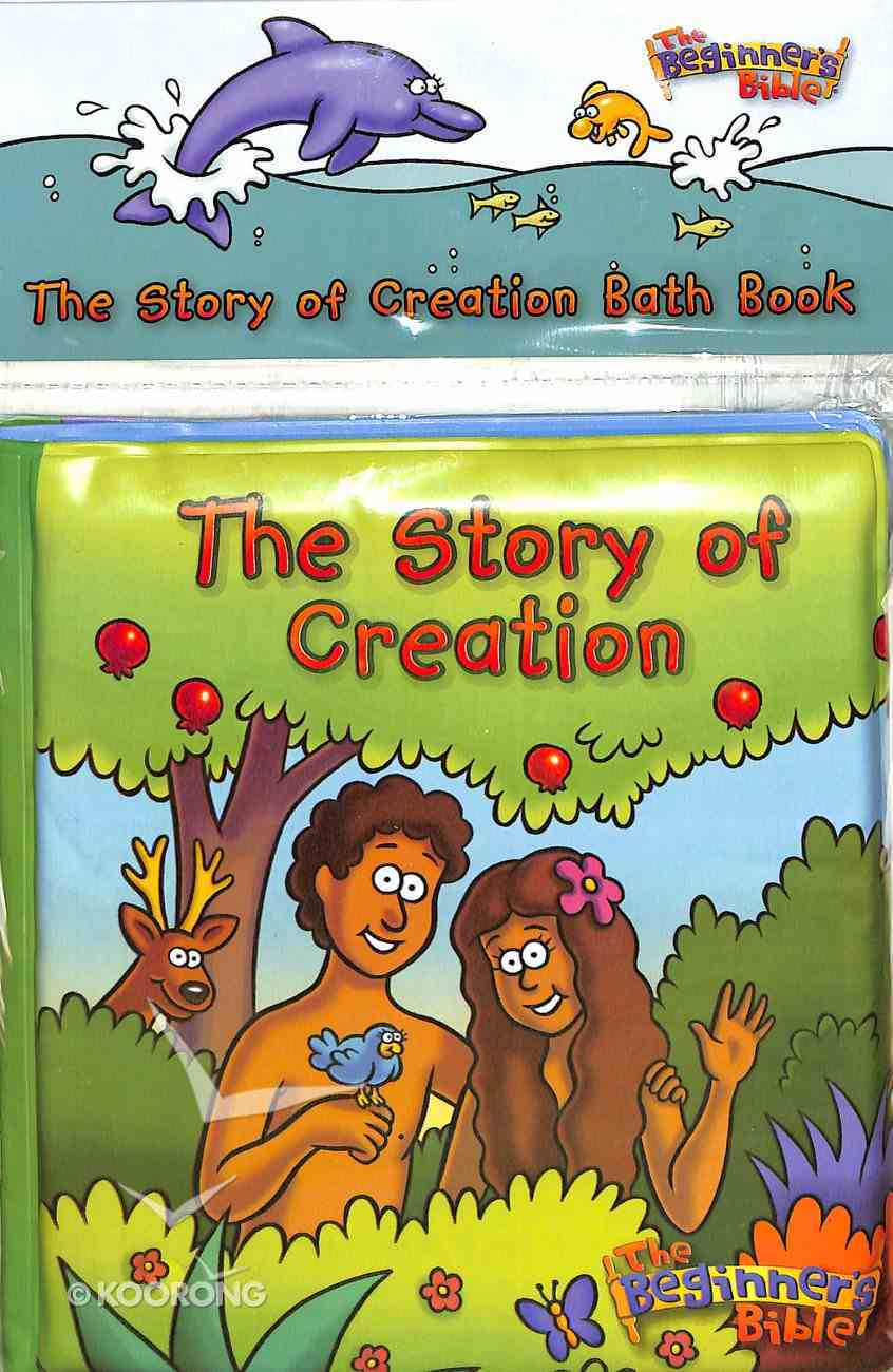 The Story of Creation: The Beginner's Bible (Bath Book) Waterproof