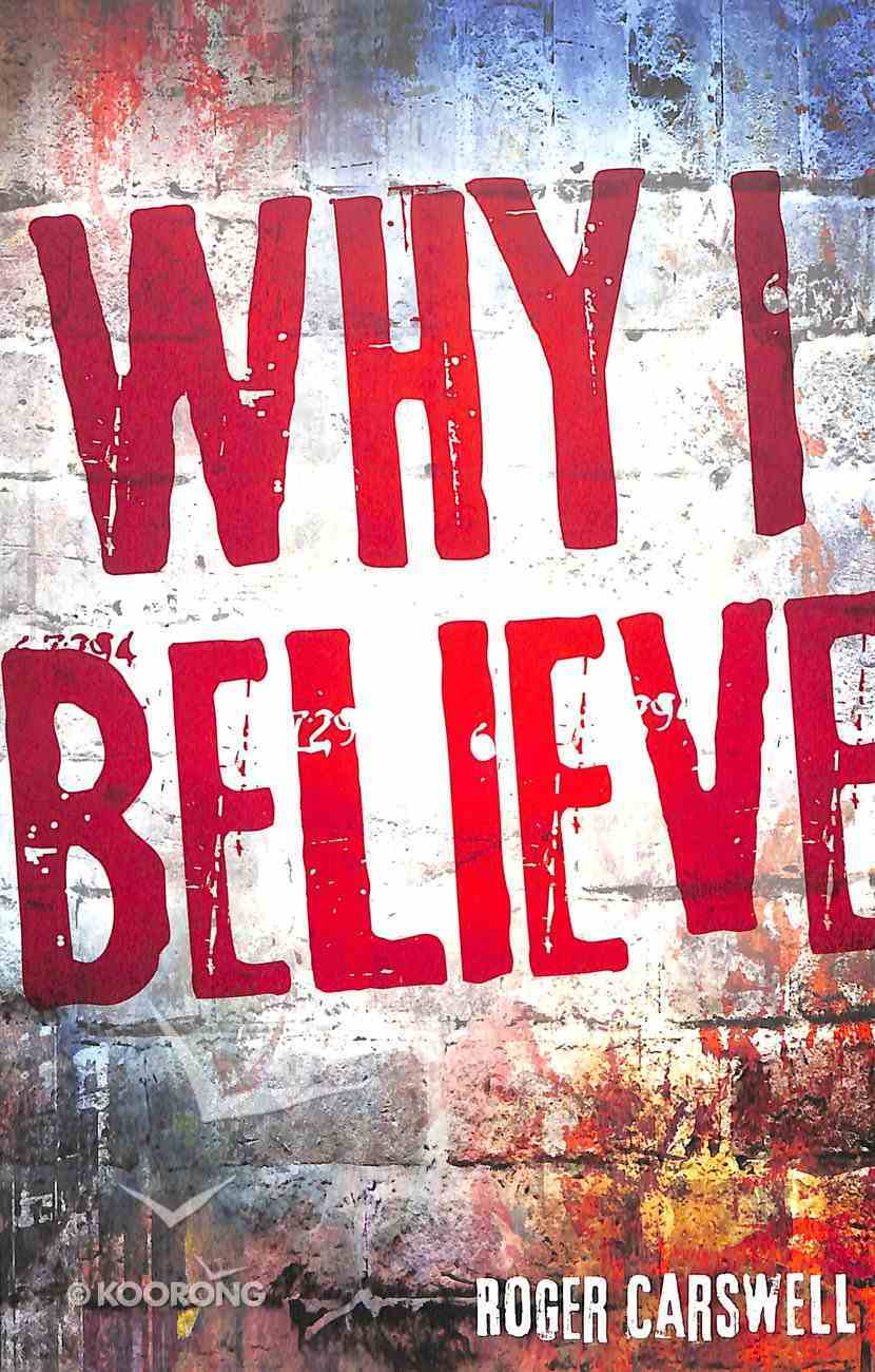 Why I Believe Paperback