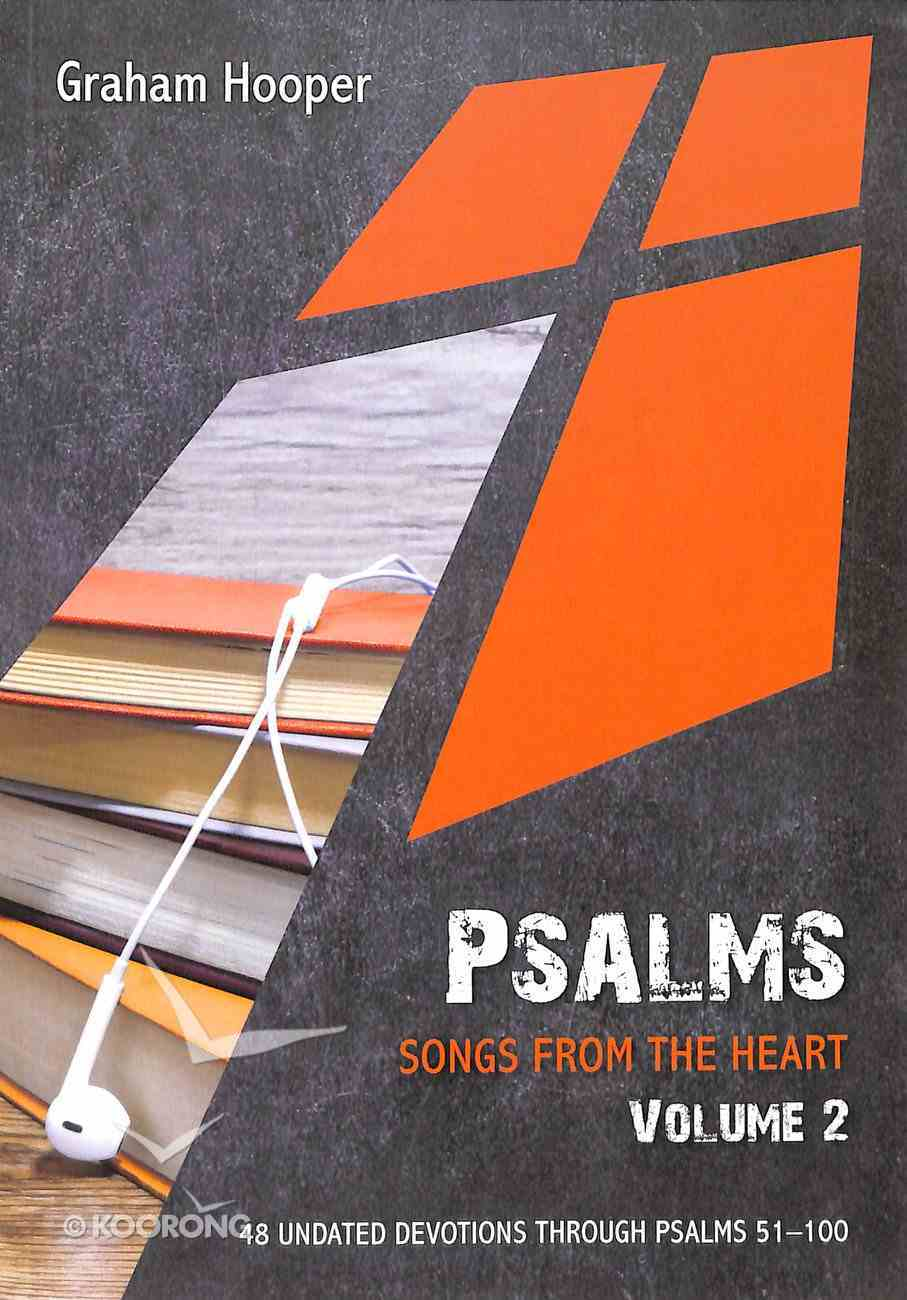 Psalms Volume #02: Songs From the Heart: 48 Undated Devotions Psalm 51-100 (10 Publishing Devotions Series) Paperback