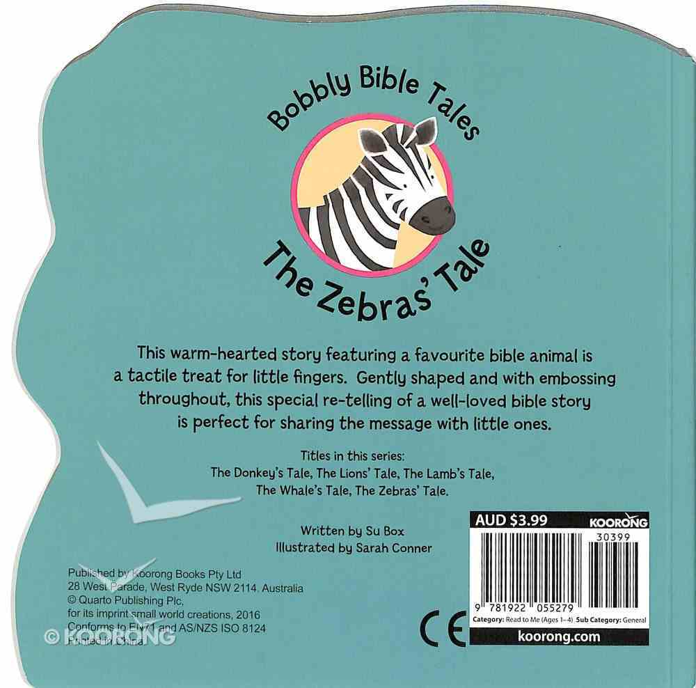 The Zebra's Tale (Bobbly Bible Tales Series) Board Book