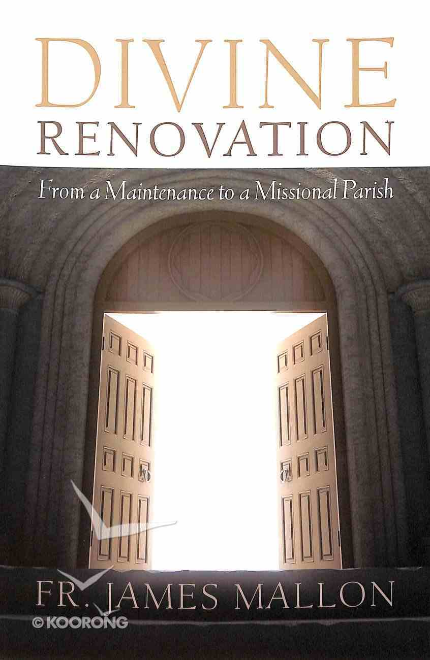 Divine Renovation: From Maintenance to a Missional Parish Paperback