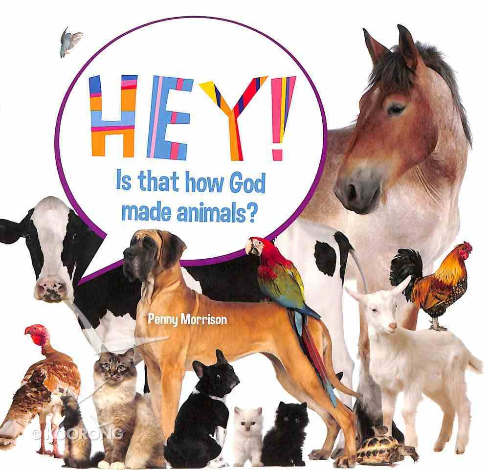Hey! is That How God Made Animals? (Hey! Series) Paperback