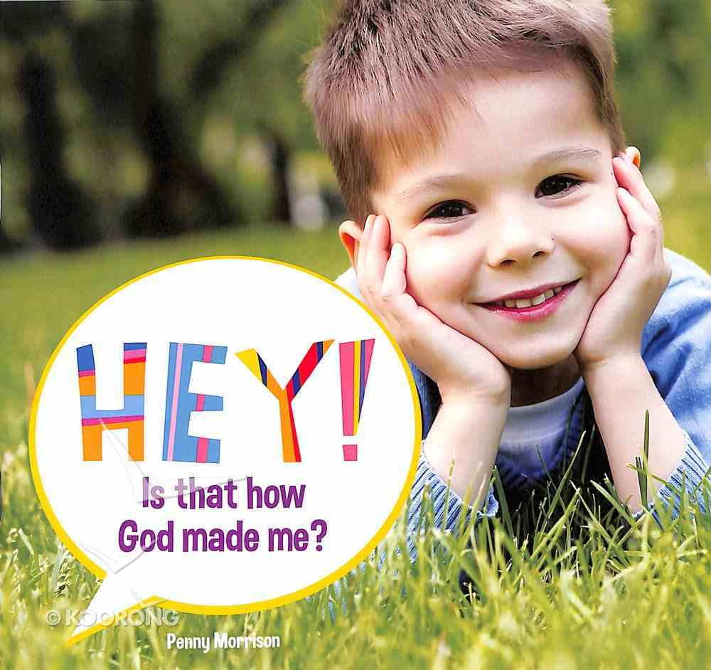 Hey! is That How God Made Me? (Hey! Series) Paperback
